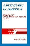 Adventures in America: Readings in Early American History to 1877