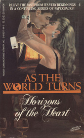 Horizons of the Heart  (As the World Turns, Bk 4)