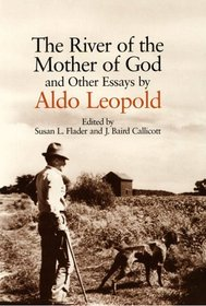 The River of the Mother of God : and other Essays by Aldo Leopold