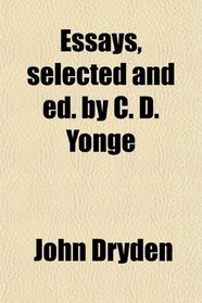 Essays, selected and ed. by C. D. Yonge