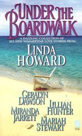 Under The Boardwalk : A Dazzling Collection Of All New Summertime Love Stories (Sonnet Books)