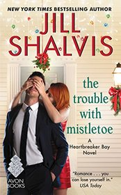 The Trouble with Mistletoe (Heartbreaker Bay, Bk 2)