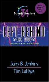 Bounty Hunters (Left Behind: The Kids #34)