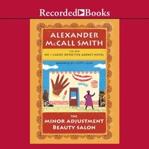 The Minor Adjustment Beauty Salon by Alexander McCall Smith (2013-11-05)