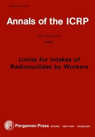 ICRP Publication 30: Limits for Intakes of Radionuclides by Workers: Index