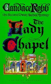 The Lady Chapel (Owen Archer, Bk 2)