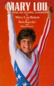 Mary Lou: Creating an Olympic Champion