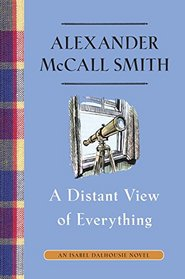 A Distant View of Everything (Isabel Dalhousie, Bk 11)