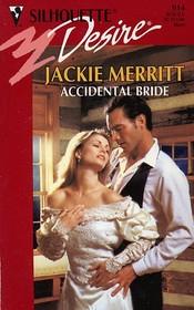 Accidental Bride (Silhouette Desire, No 914)