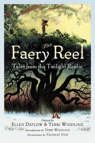 The Faery Reel: Tales from the Twilight Realm (Mythic Fiction, Bk 2)