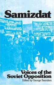 Samizdat: Voices of the Soviet Opposition