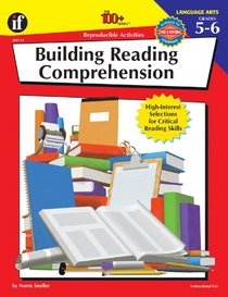 The 100+ Series Building Reading Comprehension, Grades 5-6: High-Interest Selections for Critical Reading Skills (Building Reading Comprehension Series)