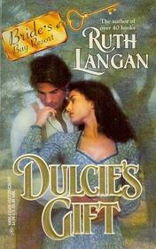 Dulcie's Gift (Bride's Bay Resort, Bk 7) (Harlequin Historical, No 324)