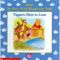 My Very First Winnie the Pooh: Tiggers Hate to Lose