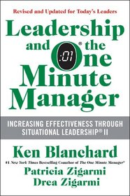 Leadership and the One Minute Manager Updated Ed: Increasing Effectiveness Through Situational Leadership