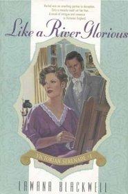 Like a River Glorious (Victorian Serenade, Bk 1)