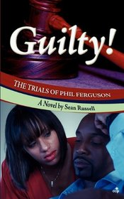 GUILTY! The Trials of Phil Ferguson