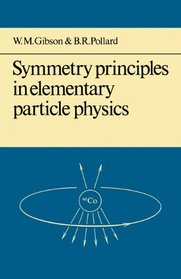 Symmetry Principles in Elementary Particle Physics (Cambridge Monographs on Physics)
