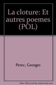 La cloture: Et autres poemes (POL) (French Edition)