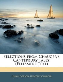 Selections from Chaucer's Canterbury Tales: (Ellesmere Text)
