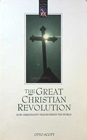 The Great Chistian Revolution: How Christianity Transformed the World