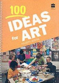 100 Ideas for Art (Collins 100 Ideas S.)