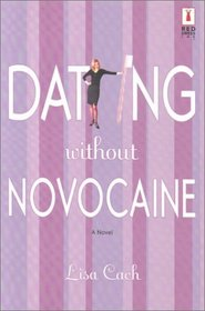 Dating Without Novocaine (Red Dress Ink)