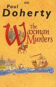 The Waxman Murders (Hugh Corbett, Bk 15) (Large Print)