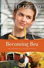 Becoming Bea (Courtships of Lancaster County, Bk 4)