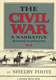The Civil War A Narrative Red River to Appomattox