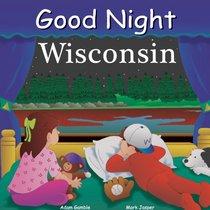 Good Night Wisconsin (Good Night Our World series)