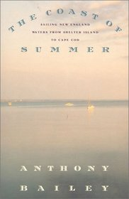 The Coast of Summer: Sailing New England Waters from Shelter Island to Cape Cod