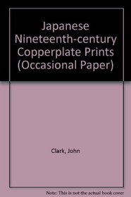 Japanese Nineteenth-Century Copperplate Prints Japanese Nineteenth-century Copperplate Prints (Occasional Papers)