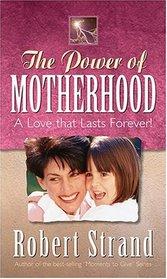 The Power of Motherhood