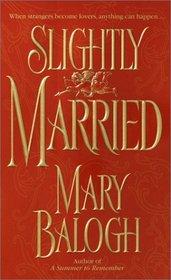 Slightly Married (Bedwyn, Bk 1)