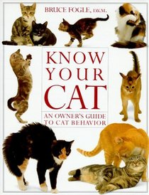 Know Your Cat: An Owner's Guide to Cat Behavior