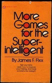 More Games for the Super Intelligent