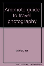 Amphoto guide to travel photography