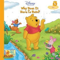 Why Does It Have to Rain?: Rain (Winnie the Pooh's Thinking Spot, Vol 4)