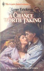 A Chance Worth Taking (Harlequin Superromance, No184)