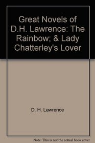 Great Novels of D.H. Lawrence: The Rainbow; & Lady Chatterley's Lover