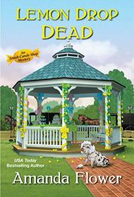 Lemon Drop Dead (Amish Candy Shop, Bk 6)
