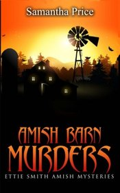 Amish Barn Murders (Ettie Smith Amish Mysteries) (Volume 9)