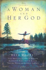 A Woman and Her God: Life-Enriching Messages (Moore, Beth)