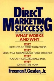 Direct Marketing Success: What Works and Why (Wil Ey Series on Business Strategy)