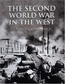 The Second World War in the West (The History of Warfare)