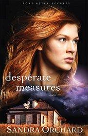 Desperate Measures (Port Aster Secrets, Bk 3)