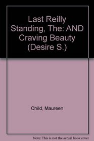 Last Reilly Standing, The: AND Craving Beauty (Desire S.)