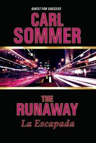 The Runaway / La Escapada (Quest for Success Bilingual Series)