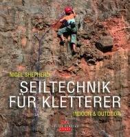 Seiltechnik fur Kletterer: Indoor & Outdoor